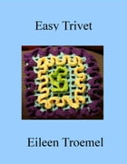 Easy Trivet by Eileen Troemel