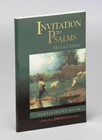 Invitation to Psalms: Participant Book: A Short-Term DISCIPLE Bible Study