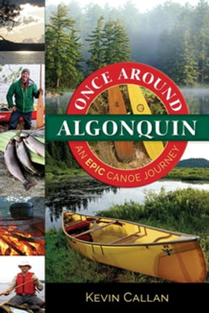 Once Around Algonquin: An epic canoe journey