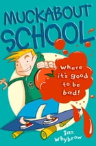 Muckabout School by Ian Whybrow