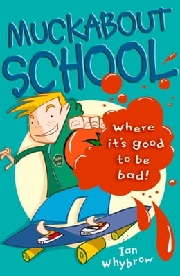 Book Muckabout School by Ian Whybrow