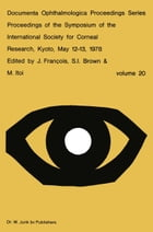 Proceedings of the Symposium of the International Society for Corneal Research, Kyoto, May 12–13, 1978 by J. François