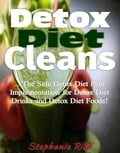 Detox Diet Cleans: The Safe Diet Plans Implementation for Detox Diet on Detox Diet Drinks and Detox Diet Foods! 477913f6-6530-419c-b880-067e59db8ec3