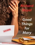 Good Things for Mary by Richard Royal