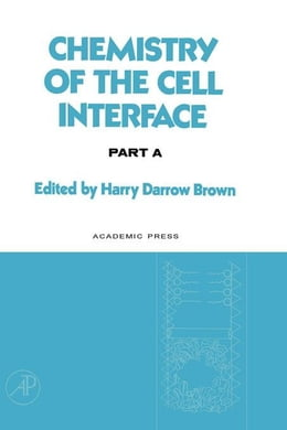 Book Chemistry of the Cell Interface Part A by Brown, Harry