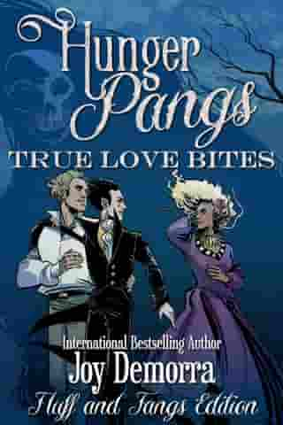 Hunger Pangs: True Love Bites, Fluff and Fangs Edition by Joy Demorra