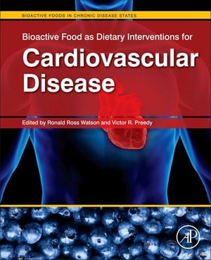 Bioactive Food as Dietary Interventions for Cardiovascular Disease Bioactive Foods in Chronic Disease States