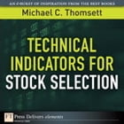 Technical Indicators for Stock Selection by Michael C. Thomsett