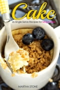 Your Cup of Cake: 26 Single-Serve Recipes for Mug Cakes e2f5835f-873a-4b7f-8322-6aefd906e31e