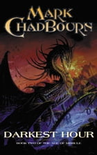 Darkest Hour: Book 2 Of The World's End Trilogy by Mark Chadbourn