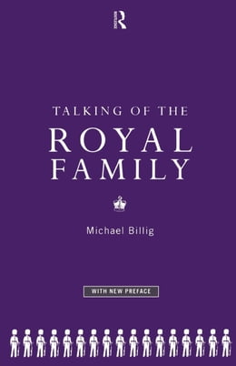 Book Talking of the Royal Family by Billig, Michael