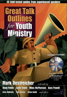 Book Great Talk Outlines for Youth Ministry: 40 Field-Tested Guides from Experienced Speakers by Mark Oestreicher