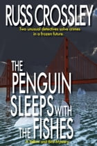 The Penguin Sleeps With The Fishes by Russ Crossley