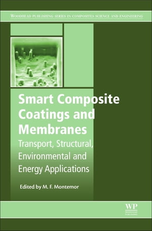 Smart Composite Coatings and Membranes Transport,  Structural,  Environmental and Energy Applications