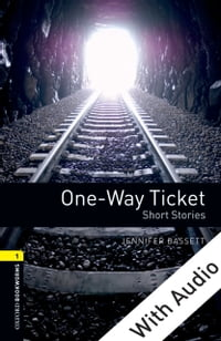 One-way Ticket Short Stories - With Audio Level 1 Oxford Bookworms Library