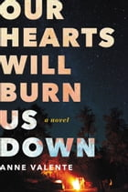 Our Hearts Will Burn Us Down Cover Image