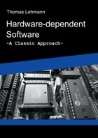 Hardware-dependent Software: A Classical Approach by Thomas Lehmann