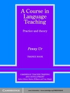 A Course in Language Teaching Trainee Book by Penny Ur