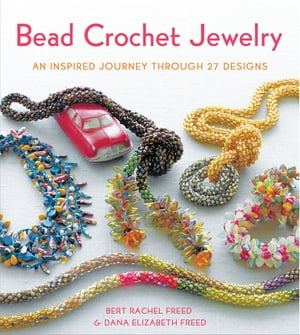 Bead Crochet Jewelry An Inspired Journey Through 27 Designs