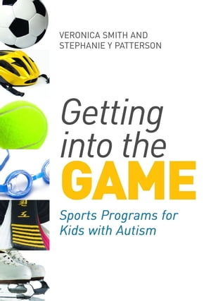 Getting into the Game Sports Programs for Kids with Autism