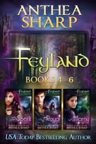 Feyland: Books 4-6 by Anthea Sharp