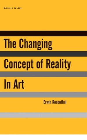 The Changing Concept of Reality in Art by Deborah Rosenthal