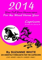 2014 Capricorn Your Full Year Horoscopes For The Wood Horse Year by Suzanne White