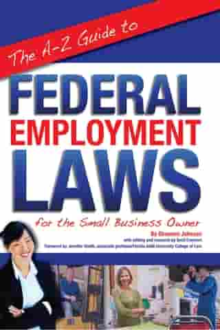 The A-Z Guide to Federal Employment Laws for the Small Business Owner by Berit Everhart