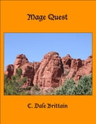 Mage Quest by C. Dale Brittain