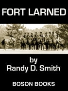 Fort Larned: Book One of the Lane Collier Series by Randy D.  Smith