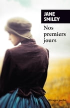 Nos premiers jours by Jane Smiley