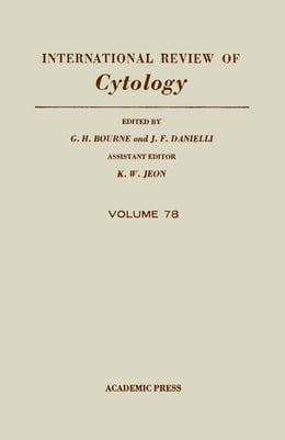 Book International Review of Cytology: Volume 78 by Bourne, G. H.