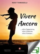 Vivere Ancora by Tomaselli Rosy