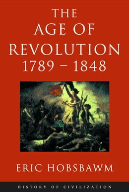 Book Age Of Revolution: 1789-1848 by Eric Hobsbawm