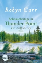 Sehnsuchtstage in Thunder Point by Robyn Carr