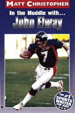 Book In the Huddle with... John Elway by Matt Christopher