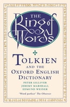 The Ring of Words: Tolkien and the Oxford English Dictionary by Peter Gilliver