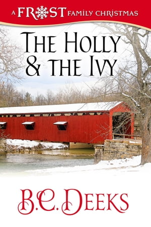 The Holly & The Ivy: Frost Family Christmas Frost Family & Friends, #3