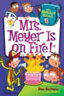 My Weirdest School #4: Mrs. Meyer Is on Fire! Cover Image
