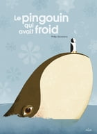 Le pingouin qui avait froid by Philip Giordano
