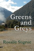 Greens and Greys by Rosalie Sugrue