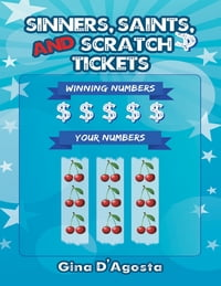Sinners, Saints, and Scratch Tickets