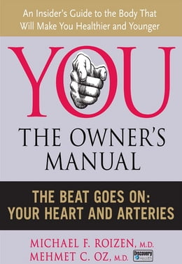 Book The Beat Goes On: Your Heart and Arteries by Michael F. Roizen