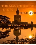 Of Unnatural Causes: Too Many Tourists Die in Thailand! by D. Farang
