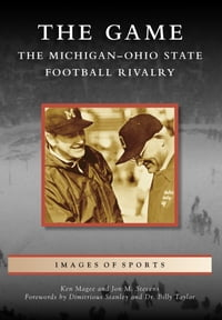 Game, The: The Michigan-Ohio State Football Rivalry