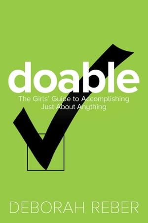 Doable The Girls' Guide to Accomplishing Just About Anything