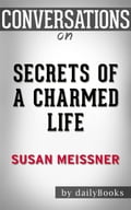 Secrets of a Charmed Life: A Novel By Susan Meissner Conversation Starters