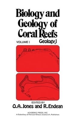 Book Biology and Geology of Coral Reefs V1: Geology 1 by Jones, Owen Arthur
