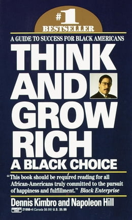 Book Think and Grow Rich: A Black Choice: A Guide to Success for Black Americans by Dennis Kimbro