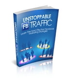 Unstoppable FB Traffic by Anonymous